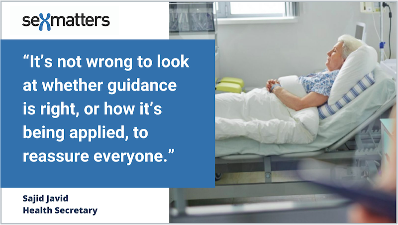 """""""It's not wrong to look at whether guidance is right, or how it's being applied, to reassure everyone."""" – Sajid Javid, Health Secretary"""